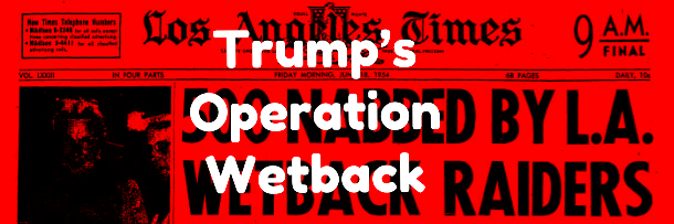 We Are Living Operation Wetback