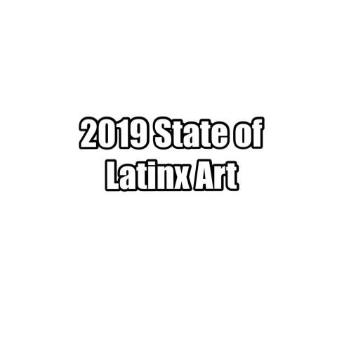State of Latinx Art 2019 Report